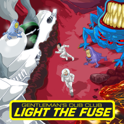 """New Single """"Light The Fuse"""" From Gentleman's Dub Club"""