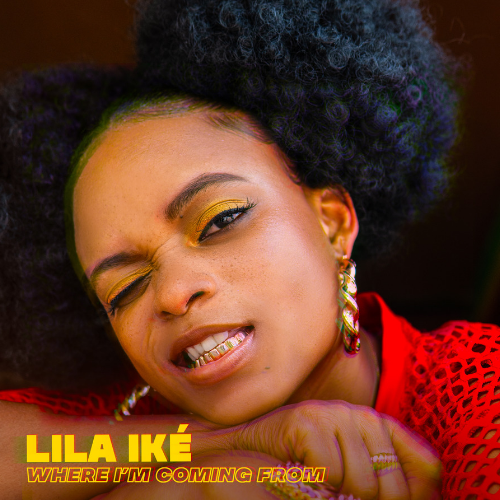 """LILA IKÉ'S NEW SINGLE """"WHERE I'M COMING FROM"""" IS OUT TODAY"""