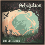 REBELUTION ANNOUNCES NEW DUB ALBUM